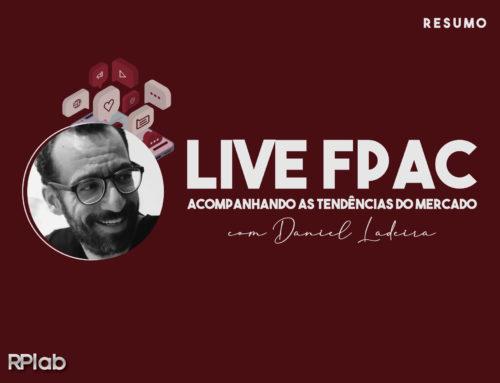 LIVE FPAC – ACOMPANHANDO AS TENDÊNCIAS DO MERCADO